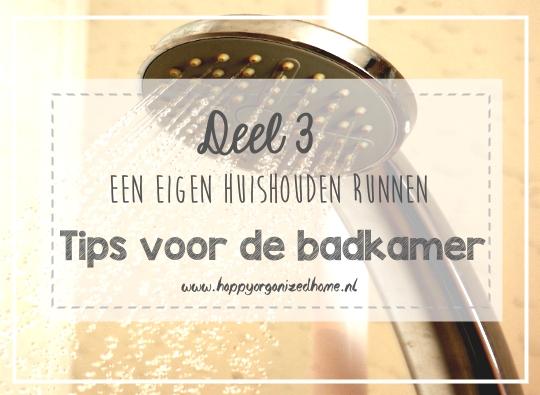 DEEL 3: TIPS VOOR DE BADKAMER - Happy Organized Home