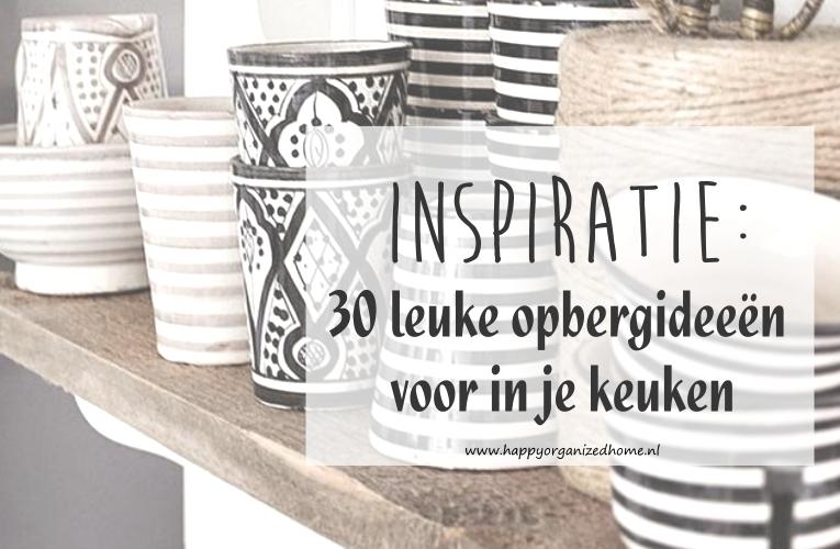 Leuke Keuken Ideeen.Inspiratie Opberg Ideeen Voor Je Keuken Happy Organized Home