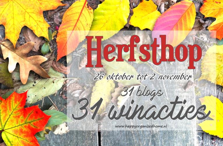 HERFSTHOP: ONTDEK 31 BLOGS EN MAAK (31 KEER) KANS OP MOOIE PRIJZEN!