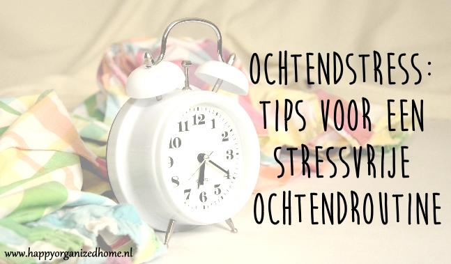OCHTENDSTRESS: TIPS VOOR EEN STRESSVRIJE OCHTENDROUTINE