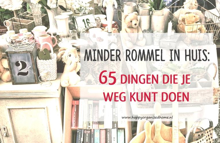 MINDER ROMMEL IN HUIS: 65 DINGEN DIE JE WEG KUNT DOEN