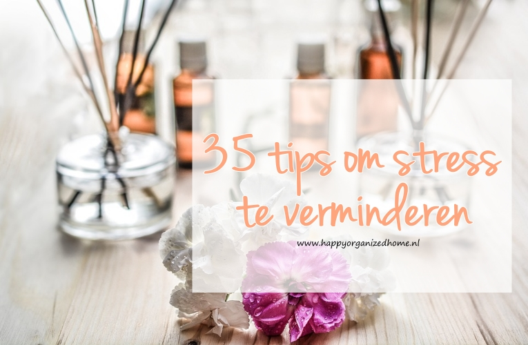 35 TIPS OM STRESS TE VERMINDEREN